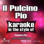 Il Pulcino Pio (In The Style Of Pulcino Pio) [Karaoke Version] - Single Songs