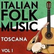 Italian Folk Music Toscana Vol. 1 Songs