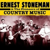 Ernest Stoneman & The Pioneers Of Country Songs