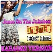 Jones On The Jukebox (In The Style Of Becky Hobbs) [Karaoke Version] - Single Songs