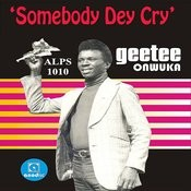 Somebody Dey Cry Songs