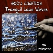 Tranquil Lake Waves (90 Minutes) Songs