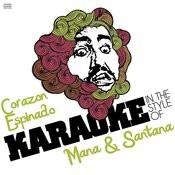 Corazon Espinado (In The Style Of Mana & Santana) [Karaoke Version] Song