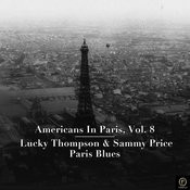 Americans In Paris, Vol. 8: Lucky Thompson & Sammy Price - Paris Blues Songs
