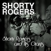 Shorty Rogers And His Giants Songs