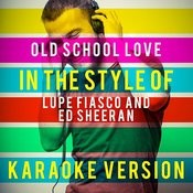 Old School Love (In The Style Of Lupe Fiasco And Ed Sheeran) [Karaoke Version] - Single Songs