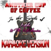 Another Cup Of Coffee (In The Style Of Mike & The Mechanics) [Karaoke Version] - Single Songs