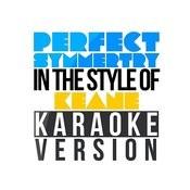 Perfect Symmertry (In The Style Of Keane) [Karaoke Version] - Single Songs