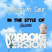 Mighty To Save (In The Style Of Hillsong) [Karaoke Version] Song