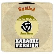 Spoiled (In The Style Of Joss Stone) [Karaoke Version] Song
