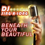 Beneath Your Beautiful (Originally Performed By Labrinth) [Karaoke Version] Songs