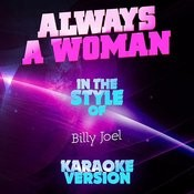 Always A Woman (In The Style Of Billy Joel) [Karaoke Version] Song