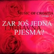 Music Of Croatia - Zar Jos Jedna Ljubavna Pjesma, Vol. 1 Songs