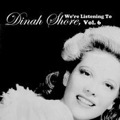 We're Listening To Dinah Shore, Vol. 6 Songs