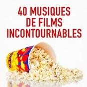 40 Musiques De Films Incontournables Songs