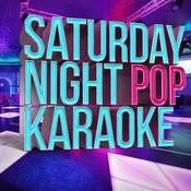 Saturday Night Pop Karaoke Songs