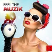 Feel The Muzik Songs