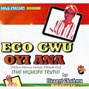 Ego Gwu Oyi Ana (When Money Finish, Friends Go) Songs