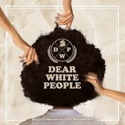 Dear White People (Original Motion Picture Soundtrack) Songs
