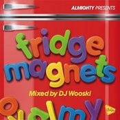 Almighty Presents: Fridge Magnets (Mixed By DJ Wooski) Songs