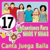17 Canciones De Siempre Para Cantar Jugar Y Bailar Los Niños Y Niñas Songs