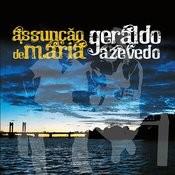 Assunção De Maria E Geraldo Azevedo Songs