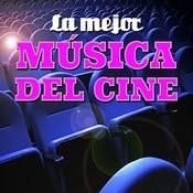 La Mejor Música Del Cine Songs