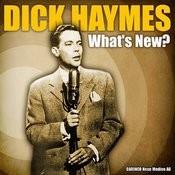 Dick Haymes - What's New? Songs