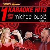 Drew's Famous # 1 Karaoke Hits: Sing Like Michael Bublé, Vol. 2 Songs
