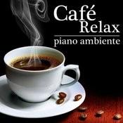 Café Relax. Piano Ambiente Songs