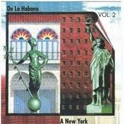 De La Habana A New York Vol. 2 Songs