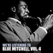 We're Listening To Blue Mitchell, Vol. 4 Songs