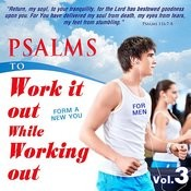 Psalms To Work It Out While Working Out For Men, Vol. 3 Songs