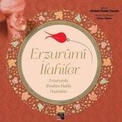 Erzurûmî İlâhiler / İbrahim Hakkı Hazretleri Songs