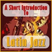 A Short Introduction To Latin Jazz Songs