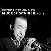 We're Listening To Muggsy Spanier, Vol. 2 Songs