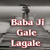 Baba Ji Gale Lagale Songs
