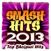 Smash Hits 2013 -Top Bhojpuri Hits Songs