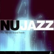 Nu Jazz (The Ultimate Sound Trends) Songs