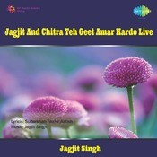 Jagjit Chitra - Yeh Geet Amar Kardo (live) Songs