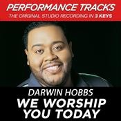 We Worship You Today (Performance Tracks) Songs