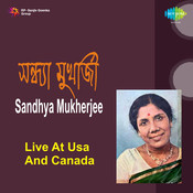 Sandhya Mukherjee - Live At U S A And Canada Songs