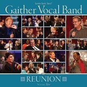 Gaither Vocal Band - Reunion Volume Two Songs