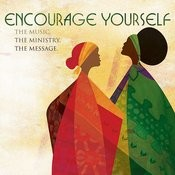 Encourage Yourself: The Music, The Ministry, The Message Songs