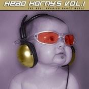 Head Horny's, Vol.1 (The Best Spanish Dance Music) Songs
