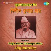 Dilip Kumar Roy - Puja Amar Shanga Holo Vol 1 Songs