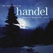 The Most Relaxing Handel Album in the World... Ever! Songs