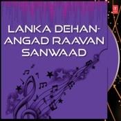Lanka Dehan-Angad Raavan Sanwaad Songs