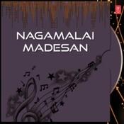 Nagamalai Madesan Songs