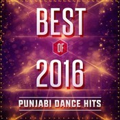 Best Of 2016 - Punjabi Dance Hits Songs